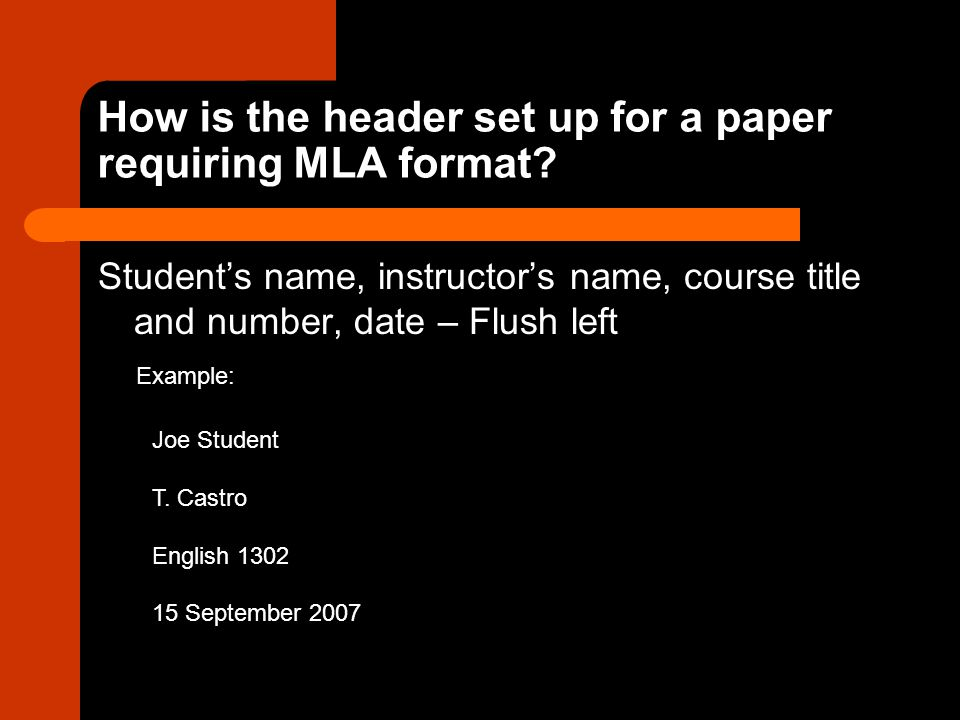 How is the header set up for a paper requiring MLA format.