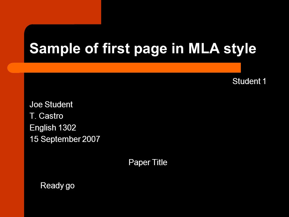 Sample of first page in MLA style Student 1 Joe Student T.