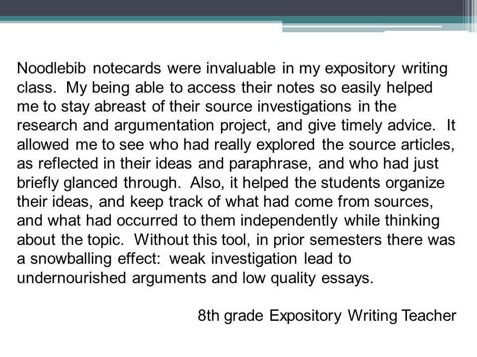 Noodlebib notecards were invaluable in my expository writing class.