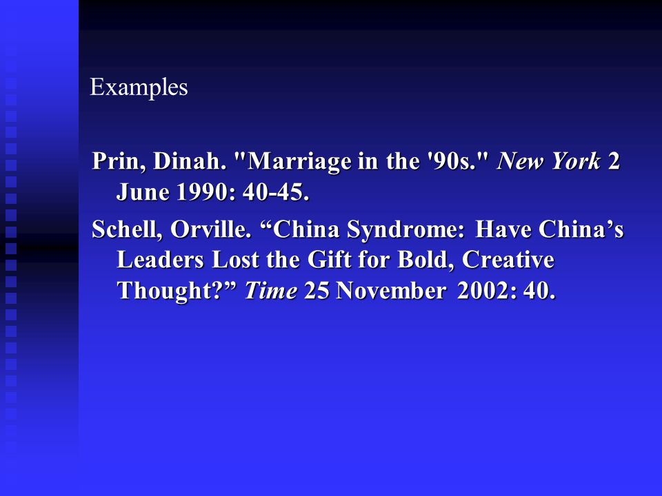 Examples Prin, Dinah. Marriage in the 90s. New York 2 June 1990: 40-45.