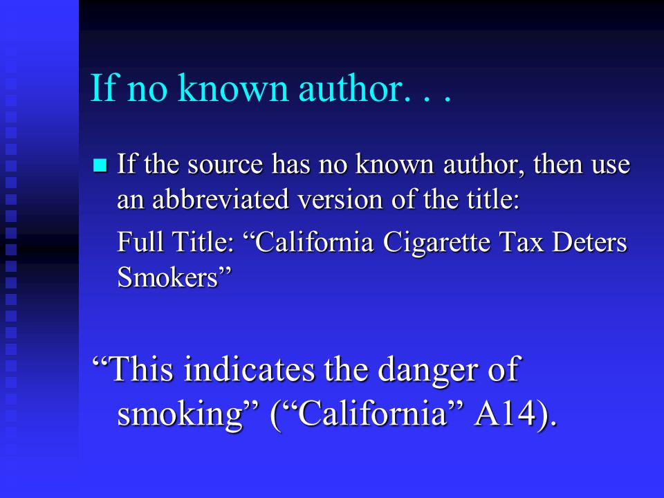 If no known author... If the source has no known author, then use an abbreviated version of the title: If the source has no known author, then use an