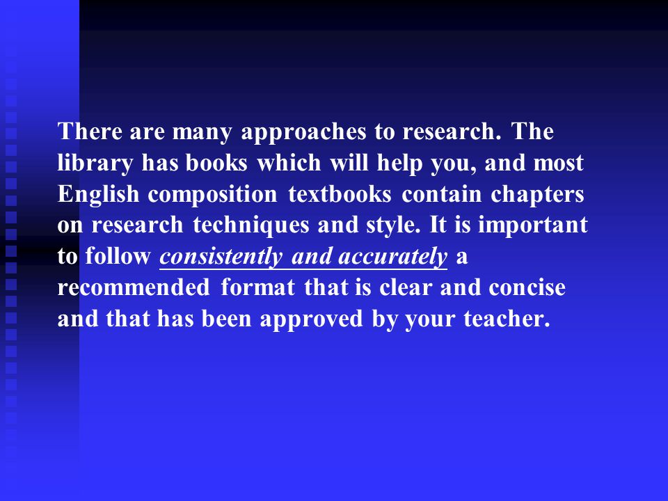 There are many approaches to research.
