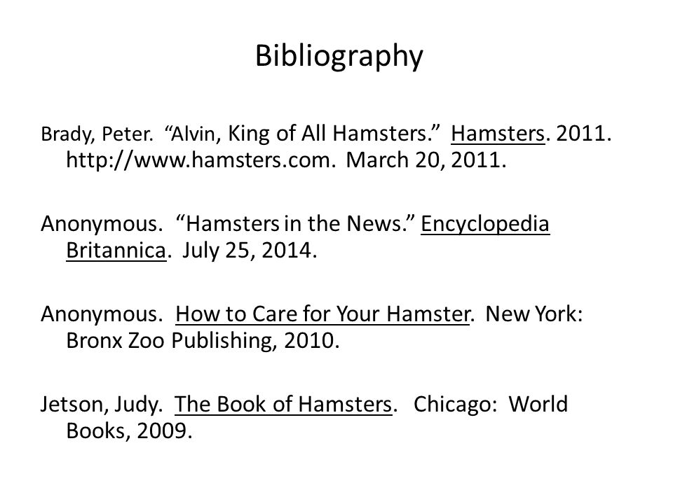 Bibliography Brady, Peter. Alvin, King of All Hamsters. Hamsters.