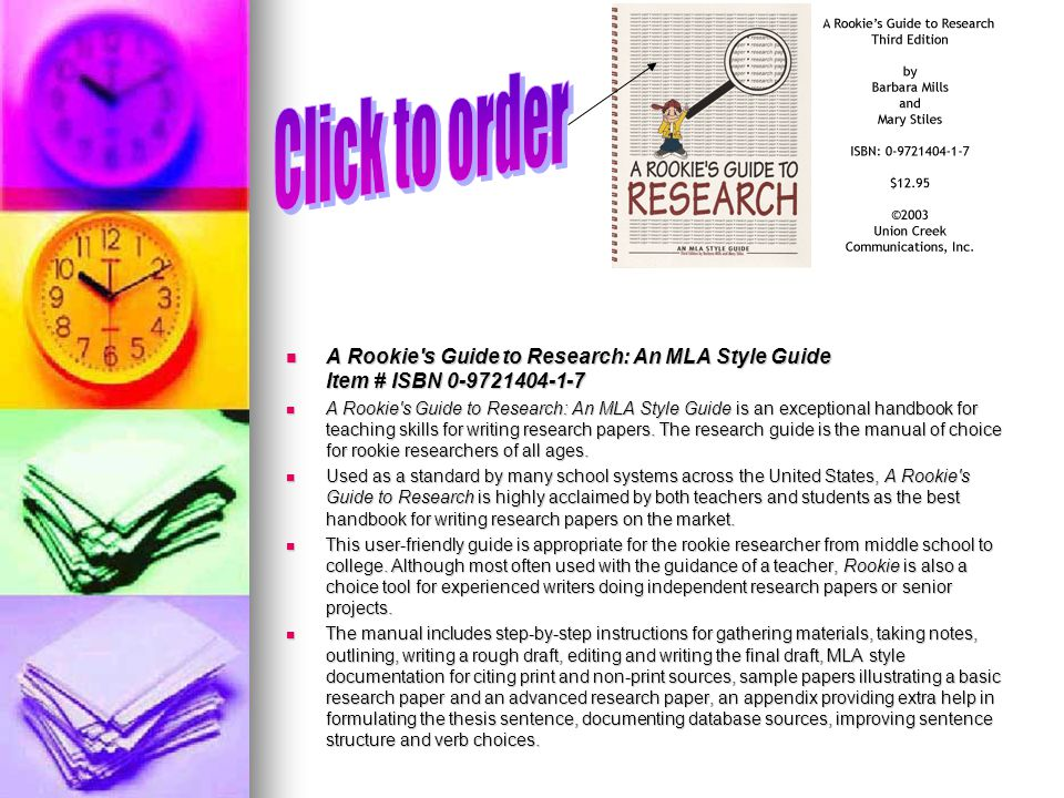 A Rookie s Guide to Research: An MLA Style Guide Item # ISBN 0-9721404-1-7 A Rookie s Guide to Research: An MLA Style Guide Item # ISBN 0-9721404-1-7 A Rookie s Guide to Research: An MLA Style Guide is an exceptional handbook for teaching skills for writing research papers.