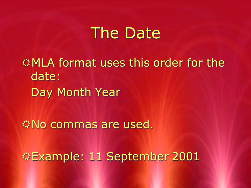 The Date RMLA format uses this order for the date: Day Month Year RNo commas are used.