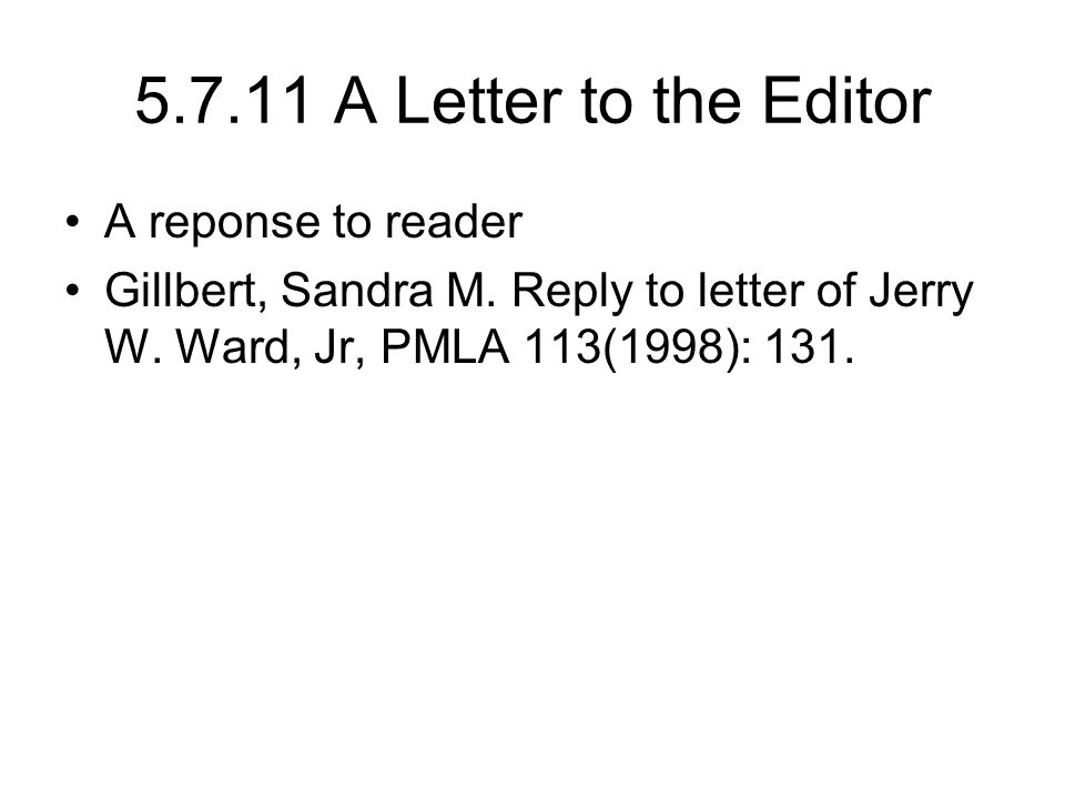 5.7.11 A Letter to the Editor A reponse to reader Gillbert, Sandra M. Reply to letter of Jerry W. Ward, Jr, PMLA 113(1998): 131.