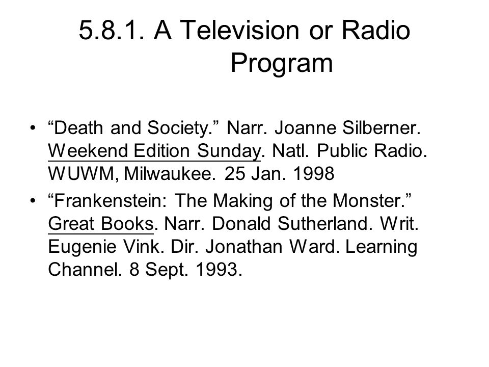 5.8.1. A Television or Radio Program Death and Society. Narr.