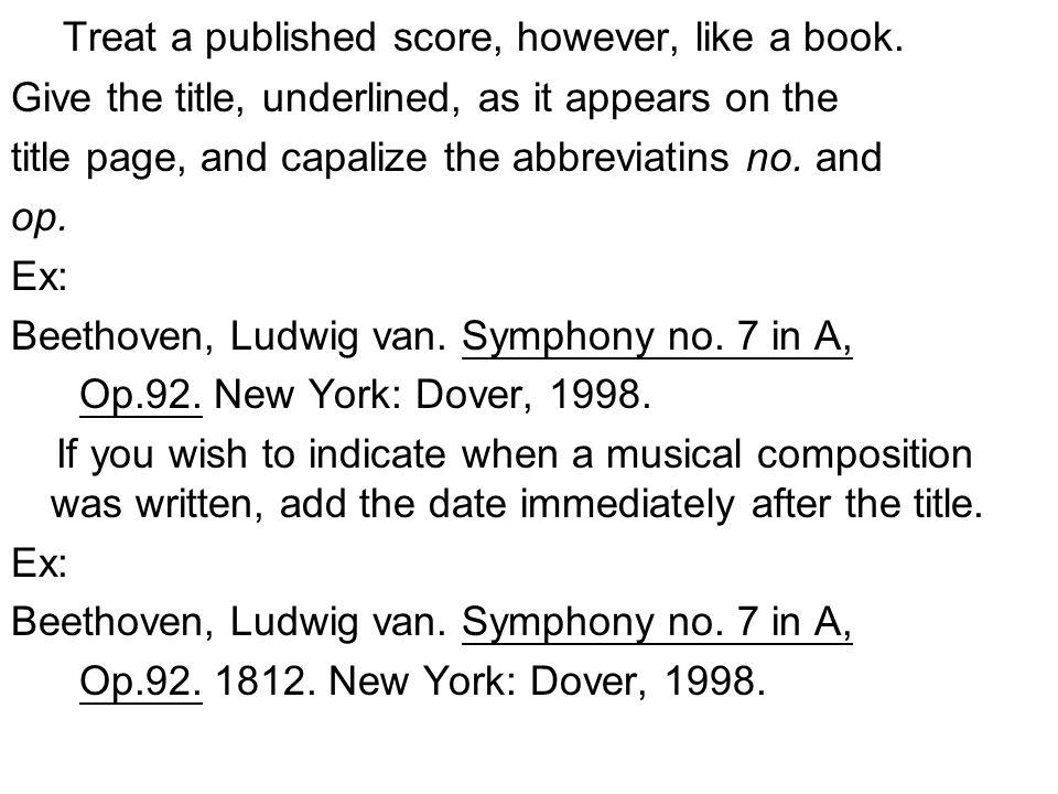 Treat a published score, however, like a book.