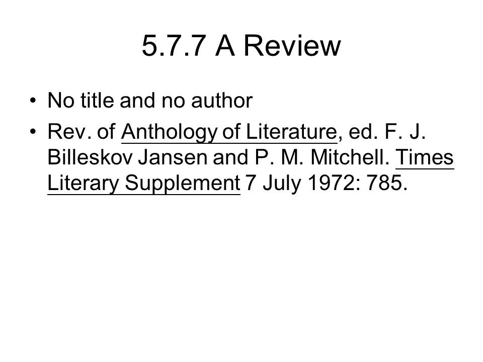 5.7.7 A Review No title and no author Rev. of Anthology of Literature, ed. F. J. Billeskov Jansen and P. M. Mitchell. Times Literary Supplement 7 July
