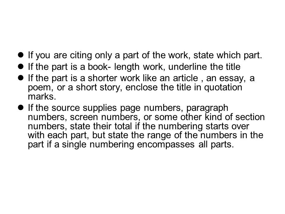 If you are citing only a part of the work, state which part.