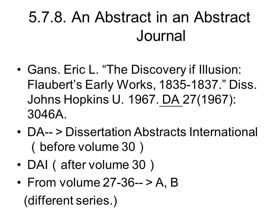 """5.7.8. An Abstract in an Abstract Journal Gans. Eric L. """"The Discovery if Illusion: Flaubert's Early Works, 1835-1837."""" Diss. Johns Hopkins U. 1967. D"""