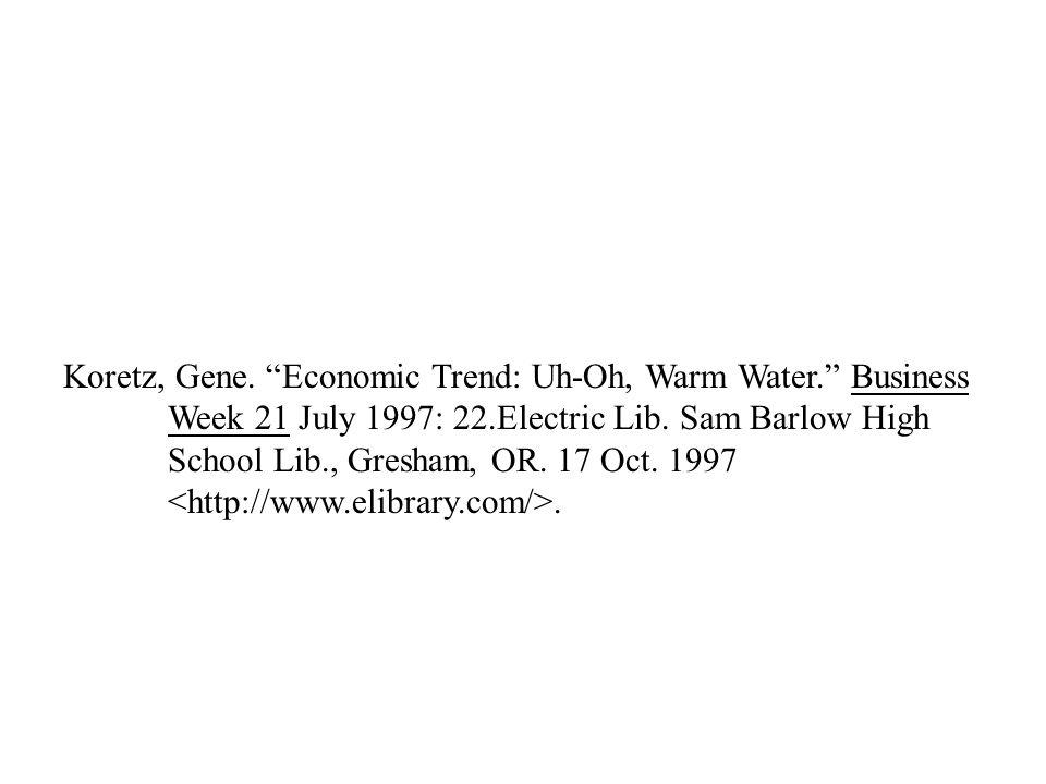 Koretz, Gene. Economic Trend: Uh-Oh, Warm Water. Business Week 21 July 1997: 22.Electric Lib.