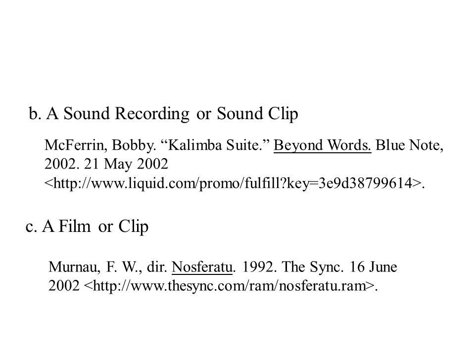 b. A Sound Recording or Sound Clip McFerrin, Bobby.