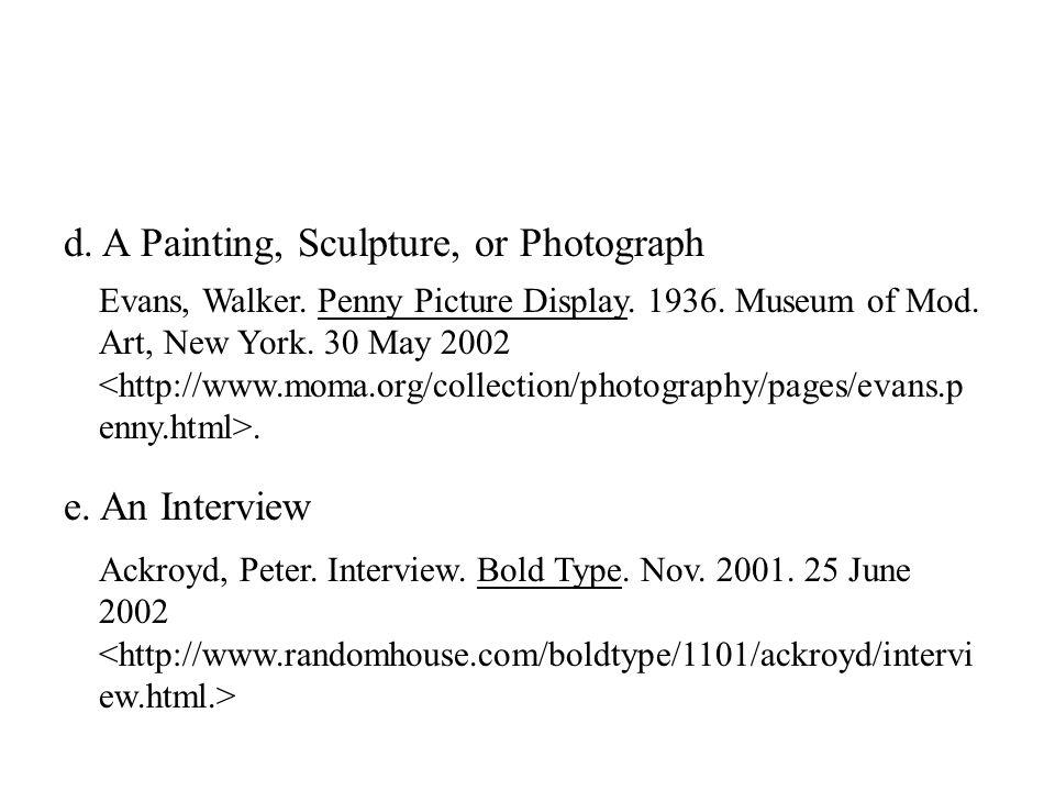 d. A Painting, Sculpture, or Photograph e. An Interview Evans, Walker.