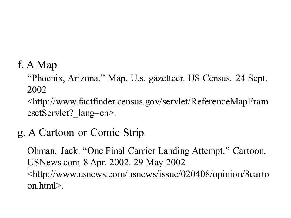 f. A Map g. A Cartoon or Comic Strip Phoenix, Arizona. Map.