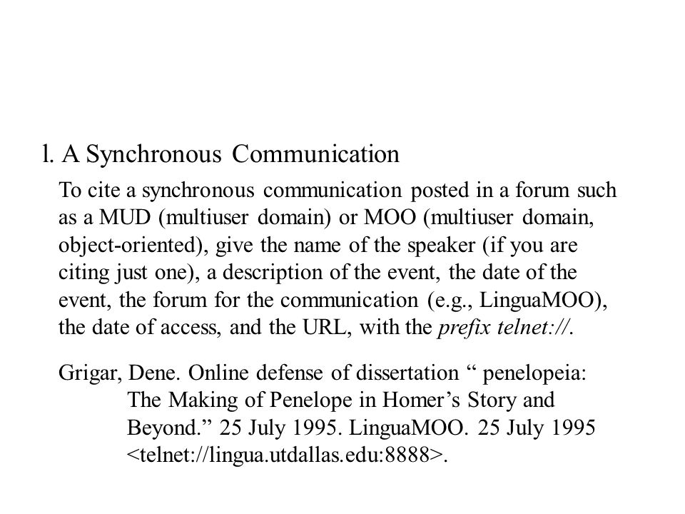 """l. A Synchronous Communication Grigar, Dene. Online defense of dissertation """" penelopeia: The Making of Penelope in Homer's Story and Beyond."""" 25 July"""