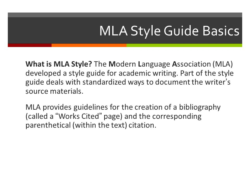 MLA Style Guide Basics What is MLA Style.