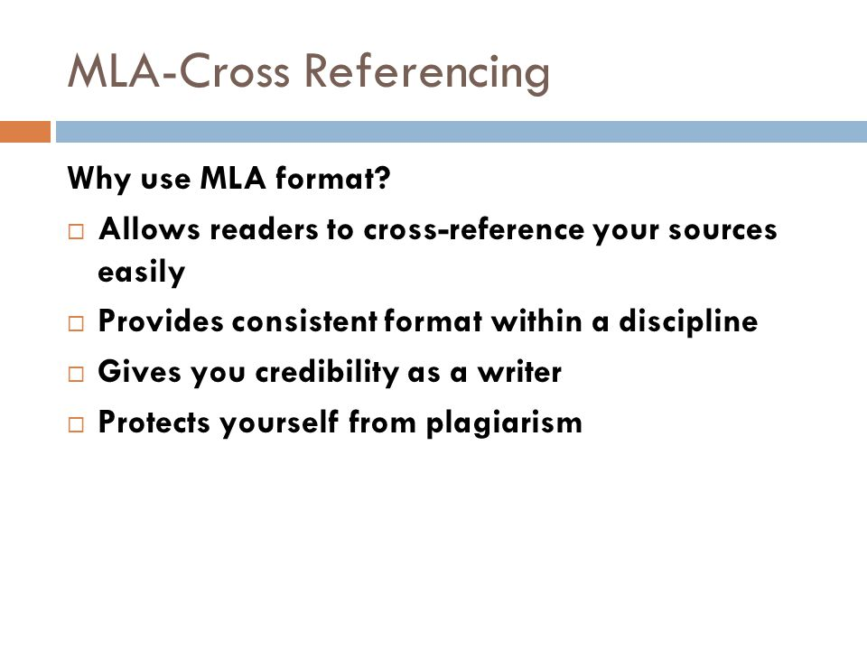 MLA-Cross Referencing Why use MLA format.