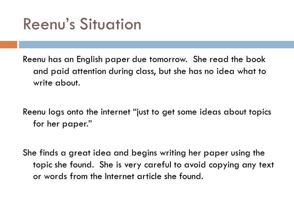 Reenu has an English paper due tomorrow.