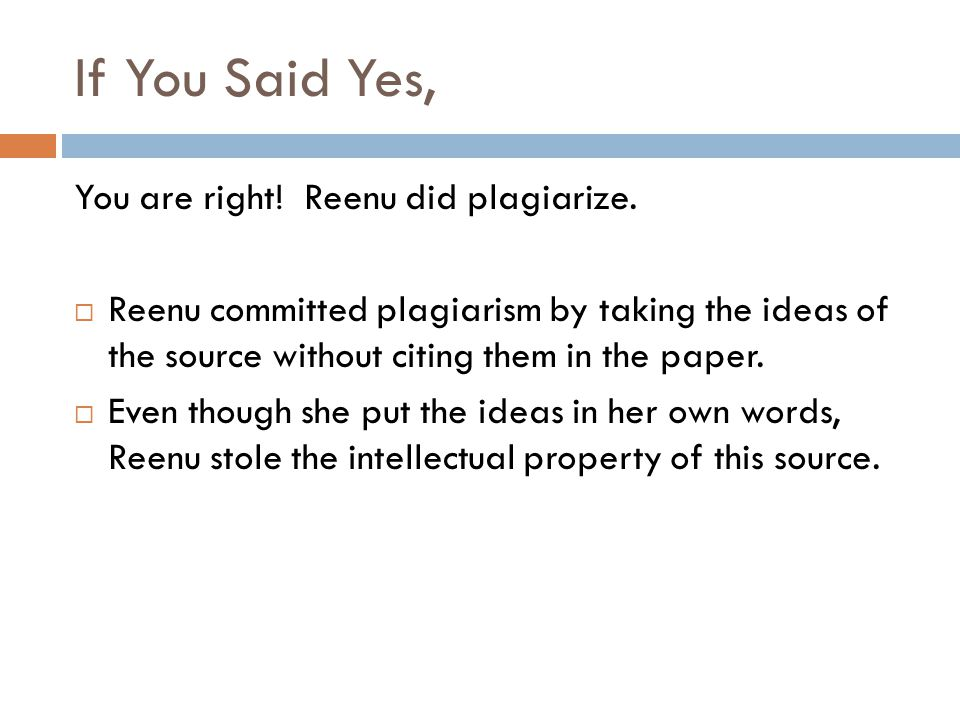 You are right. Reenu did plagiarize.