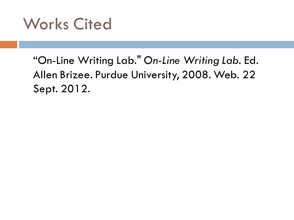 Works Cited On-Line Writing Lab. On-Line Writing Lab.