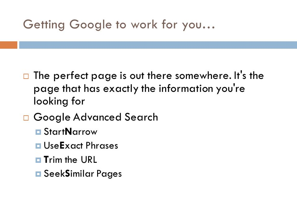 Getting Google to work for you…  The perfect page is out there somewhere.