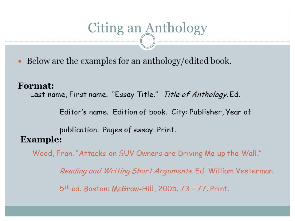 Citing an Anthology Below are the examples for an anthology/edited book.