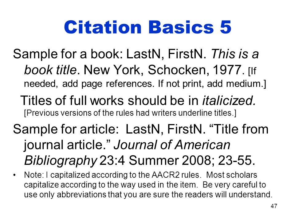 Citation Basics 5 Sample for a book: LastN, FirstN.