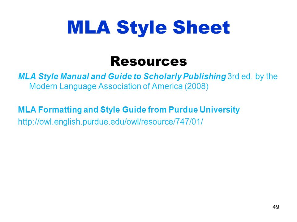 MLA Style Sheet Resources MLA Style Manual and Guide to Scholarly Publishing 3rd ed.