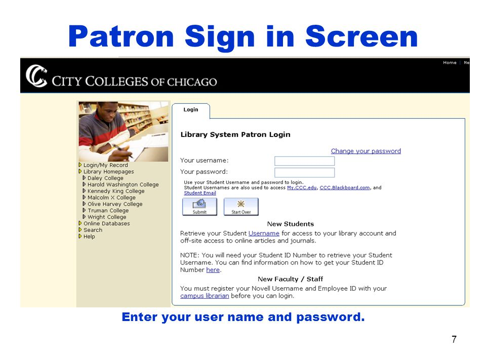 7 Patron Sign in Screen Enter your user name and password.