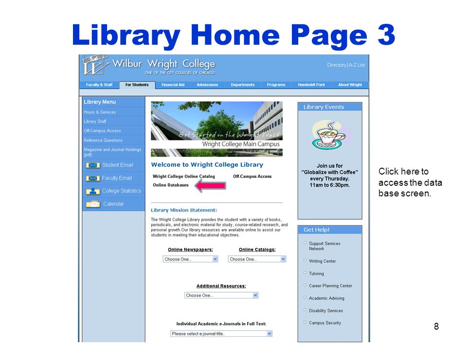 Library Home Page 3 8 Click here to access the data base screen.