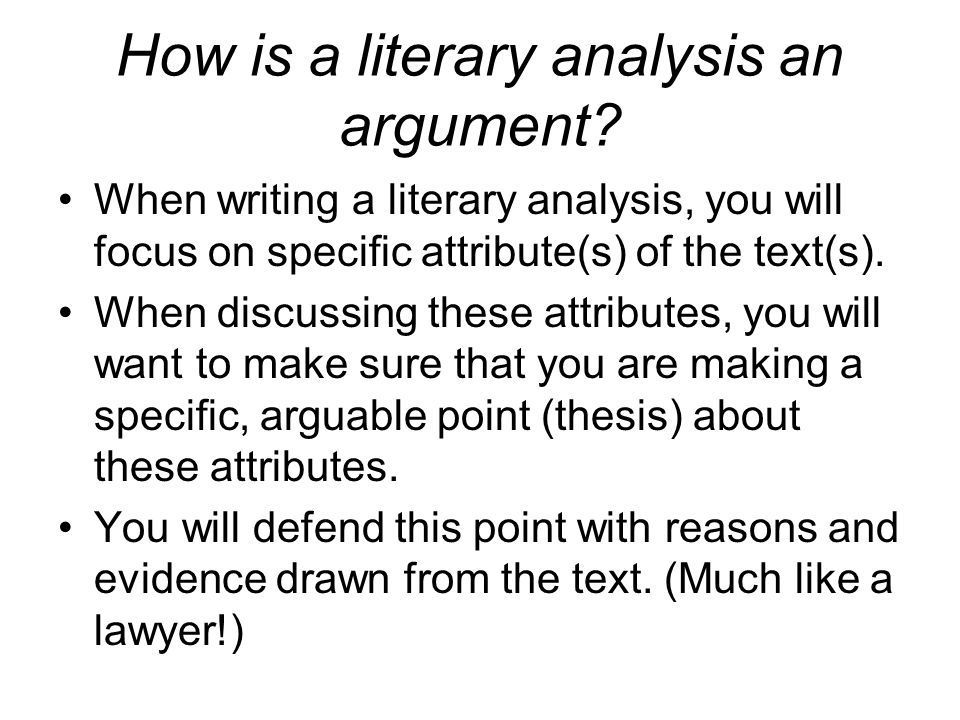 How is a literary analysis an argument.
