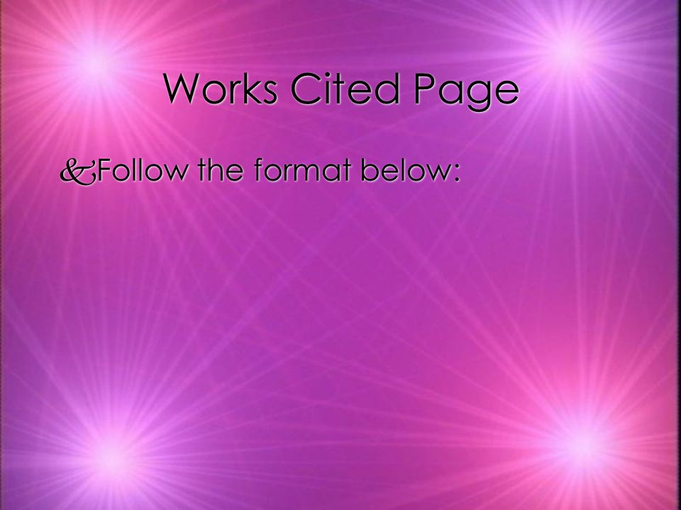 Works Cited Page kFollow the format below: