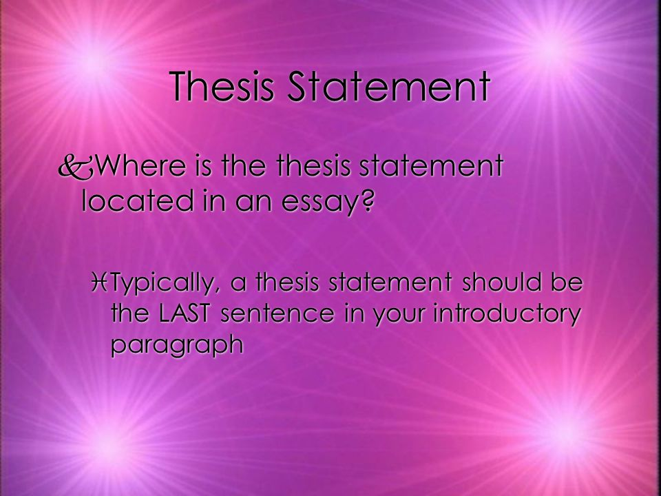 Thesis Statement kWhat should be in a thesis statement.