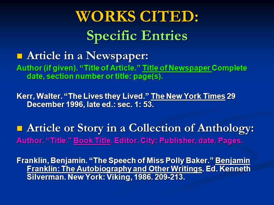 WORKS CITED: Specific Entries Article in a Newspaper: Article in a Newspaper: Author (if given).