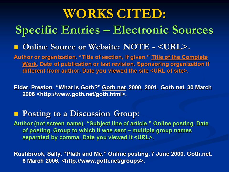 WORKS CITED: Specific Entries – Electronic Sources Online Source or Website: NOTE -.