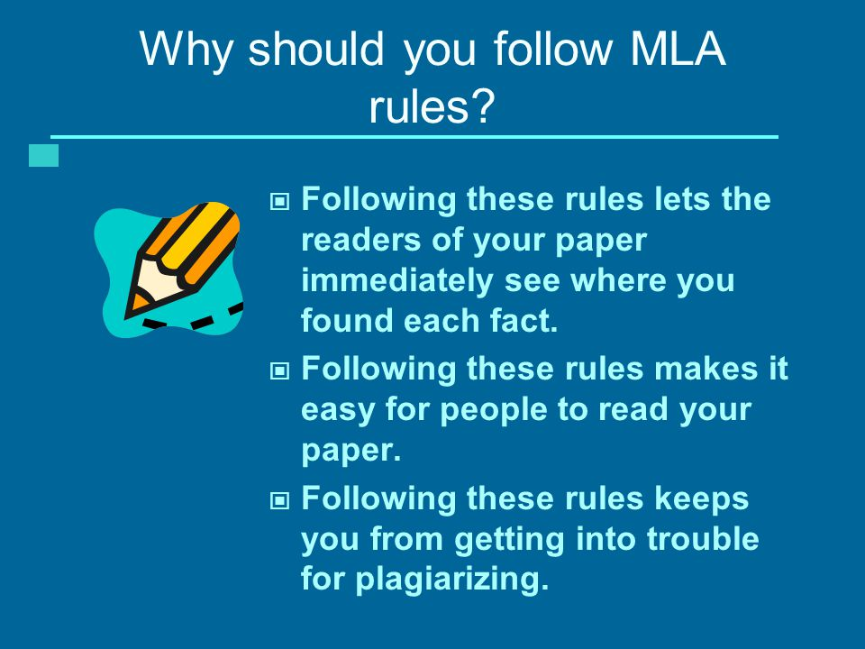 Why should you follow MLA rules.