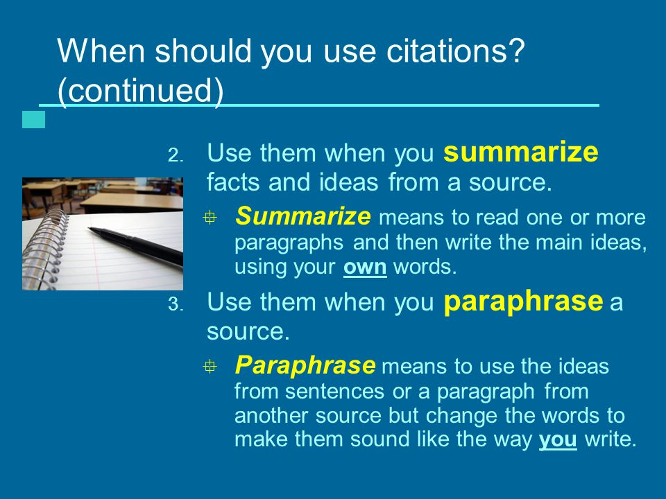 When should you use citations. (continued) 2.