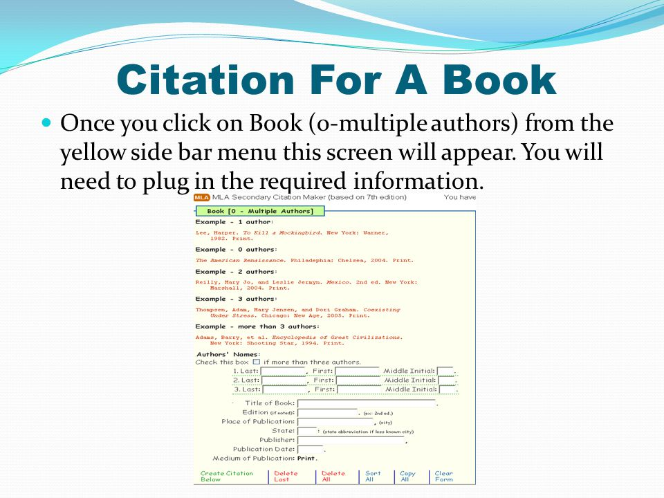 Citation For A Book Once you click on Book (0-multiple authors) from the yellow side bar menu this screen will appear. You will need to plug in the re