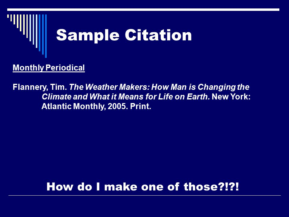 Sample Citation Monthly Periodical Flannery, Tim.