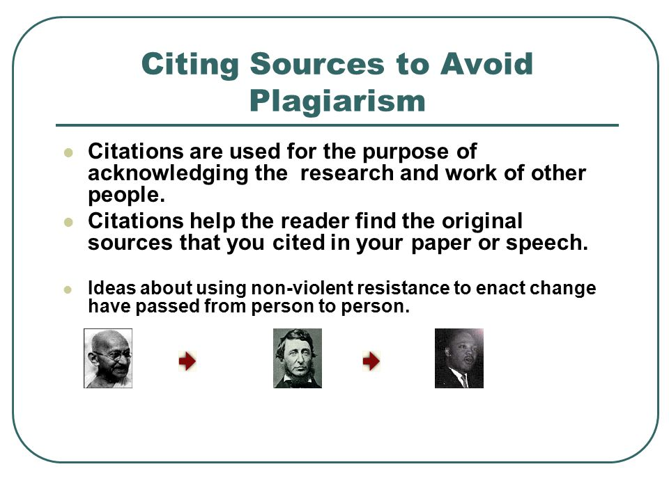 Citing Sources to Avoid Plagiarism Two components to citing sources: 1.