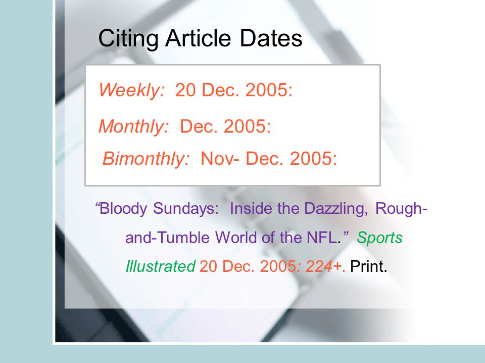 Citing Article Dates Bloody Sundays: Inside the Dazzling, Rough- and-Tumble World of the NFL. Sports Illustrated 20 Dec.