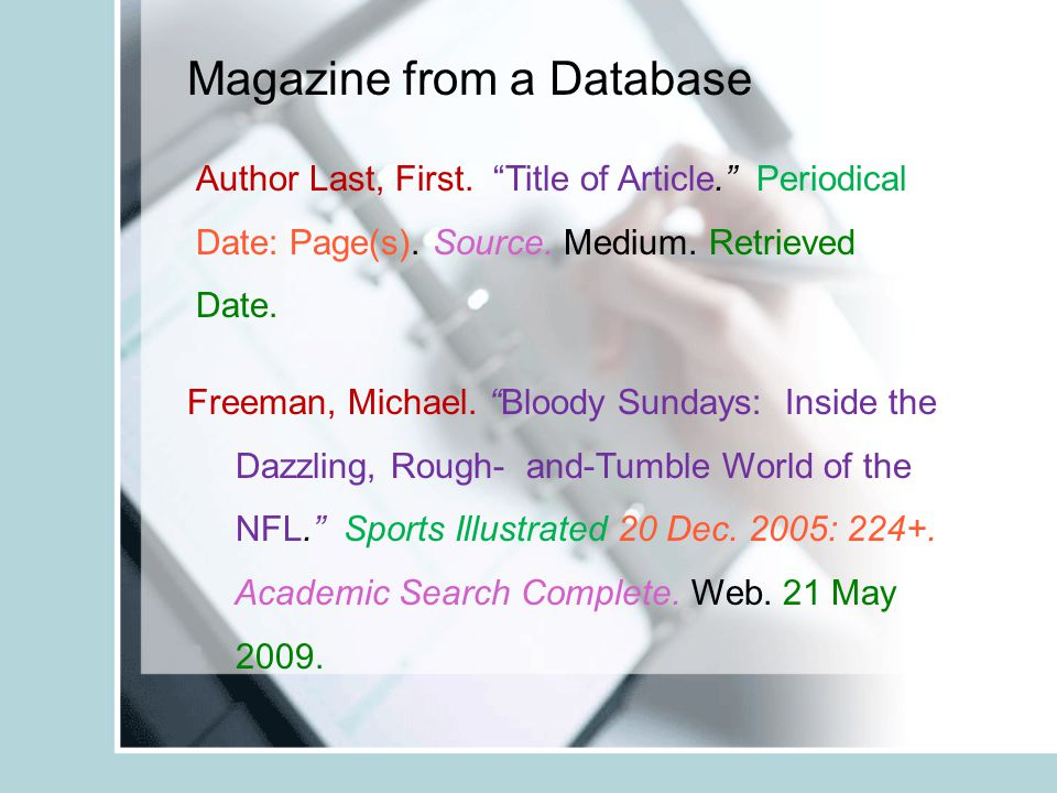 Magazine from a Database Author Last, First. Title of Article. Periodical Date: Page(s).