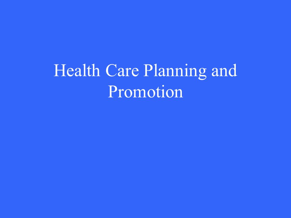 Health Care Planning and Promotion