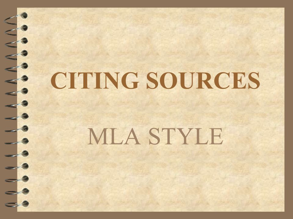 CITING SOURCES MLA STYLE