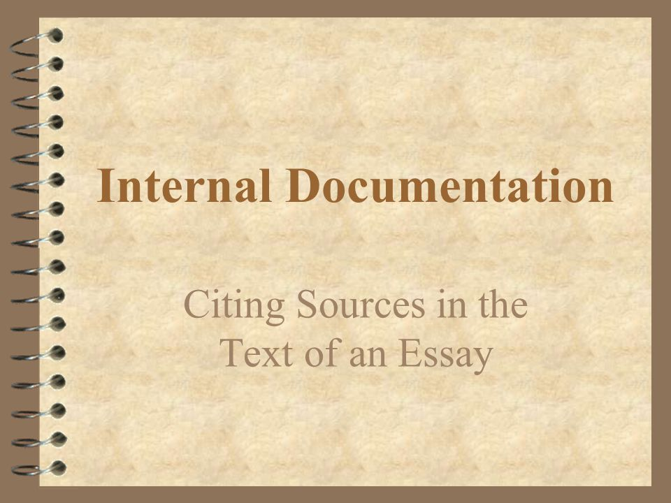 Internal Documentation Citing Sources in the Text of an Essay