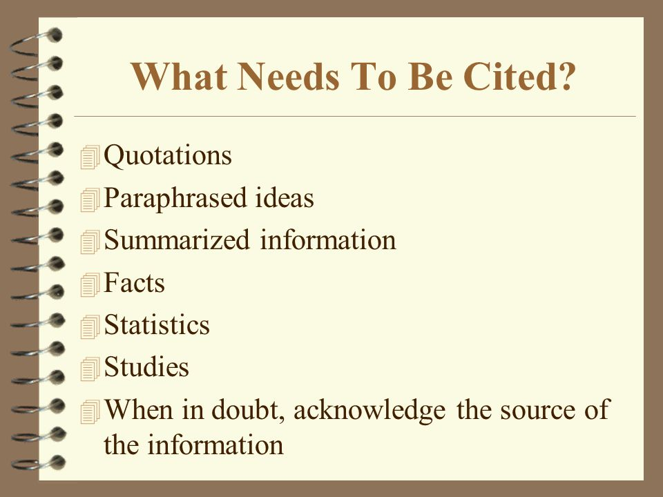 Ways To Cite Sources Include: 4 Quotation 4 Paraphrase 4 Summary