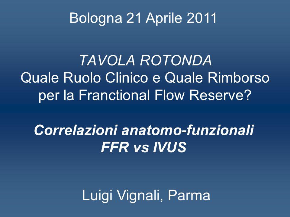 TAVOLA ROTONDA Quale Ruolo Clinico e Quale Rimborso per la Franctional Flow Reserve.