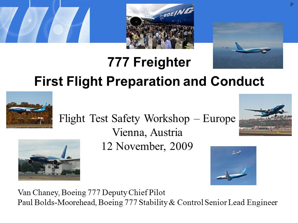 12 November, 2009 777F First Flight - FTSW Europe 2009 12 Agenda 777F Airplane Description/Background Preparation Activities First Flight Day First Flight Part 2 Subsequent Events Lessons Learned Summary P