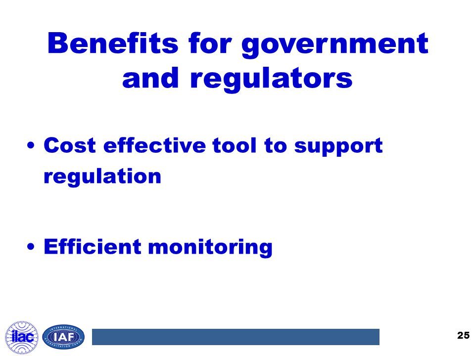 Benefits for government and regulators Cost effective tool to support regulation Efficient monitoring 25